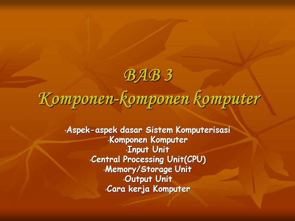 Komponen-komponen komputer CENTRAL PROCESSING UNIT (CPU) Central Processing Unit (CPU) merupakan jantung dari komputer komponen mana merupakan pusat pengolahan serta pengontrolan dari keseluruhan sistem komputer yang sedang melakukan pekerjaannya.