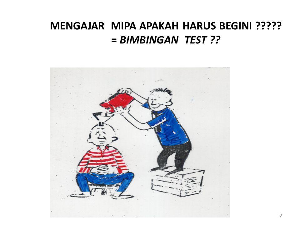MENGAJAR MIPA APAKAH HARUS BEGINI ????? = BIMBINGAN TEST ?? 5