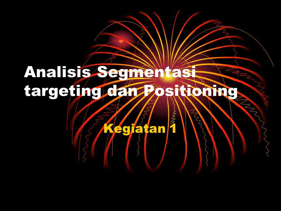 Analisis Segmentasi targeting dan Positioning Kegiatan 1