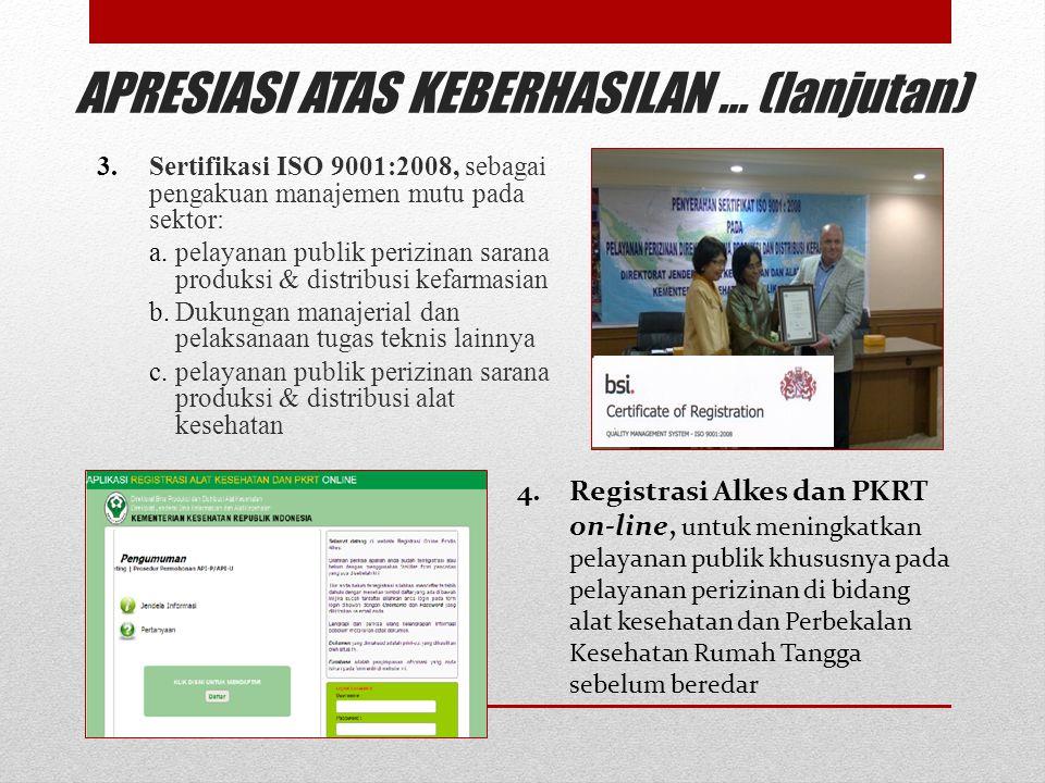 APRESIASI ATAS KEBERHASILAN... (lanjutan) 3.Sertifikasi ISO 9001:2008, sebagai pengakuan manajemen mutu pada sektor: a.pelayanan publik perizinan sara