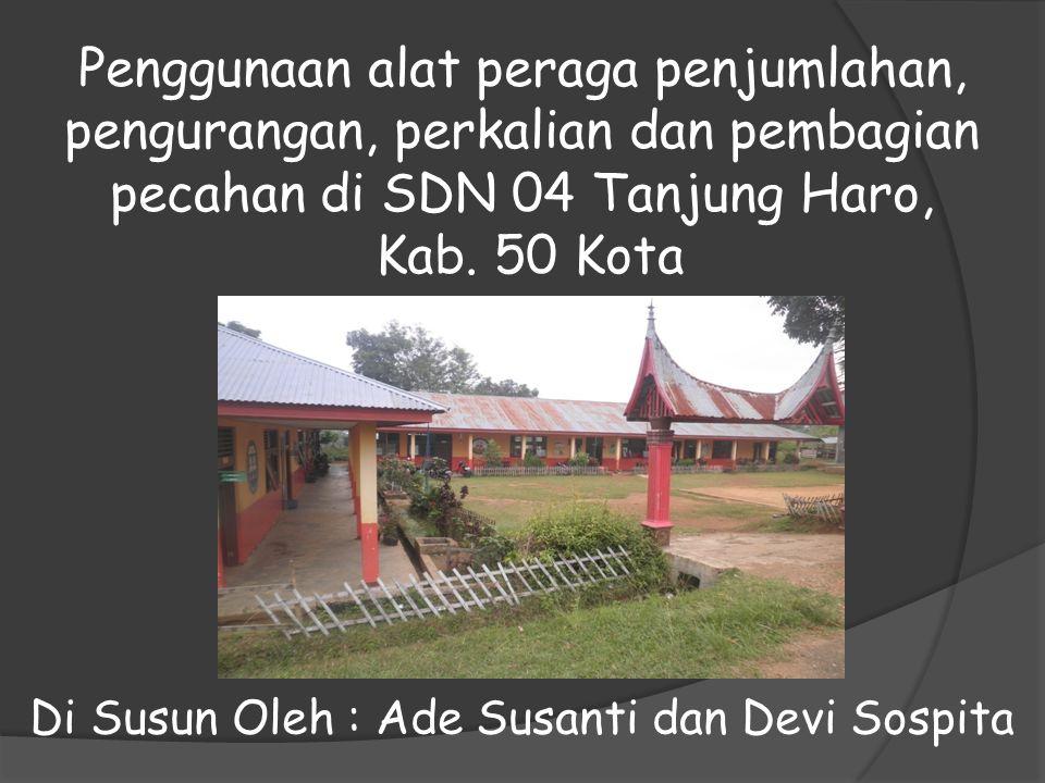 Penggunaan alat peraga penjumlahan, pengurangan, perkalian dan pembagian pecahan di SDN 04 Tanjung Haro, Kab.