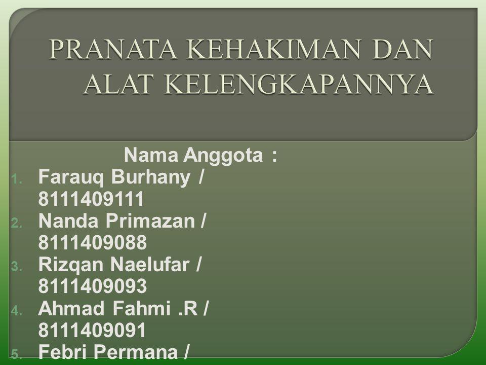 Nama Anggota :  Farauq Burhany / 8111409111  Nanda Primazan / 8111409088  Rizqan Naelufar / 8111409093  Ahmad Fahmi.R / 8111409091  Febri Permana / 8111409116  Sony aditya / 8111409037  M.
