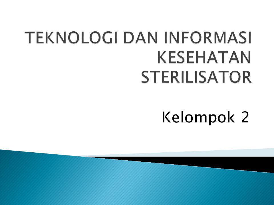 Sterilisator adalah alat untuk mensterilkan alat-alat kedokteran.