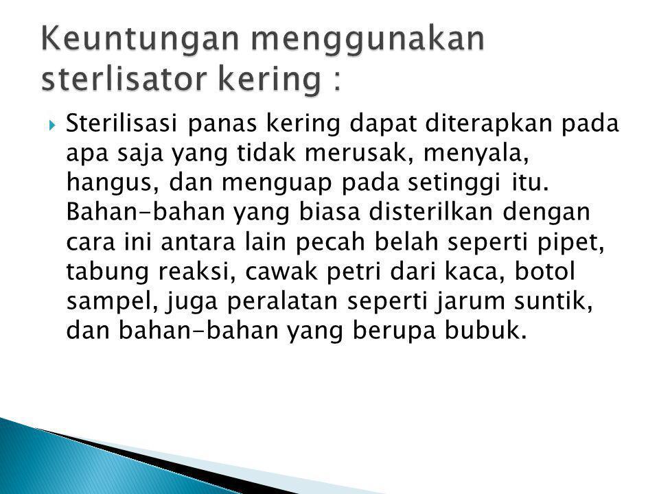 Sterilisator Basah adalah sterilisator uap listrik yang menggunakan media air untuk mensterilkan alat-alat kedokteran setelah digunakan.