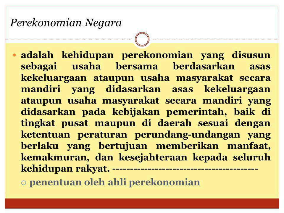 adalah kehidupan perekonomian yang disusun sebagai usaha bersama berdasarkan asas kekeluargaan ataupun usaha masyarakat secara mandiri yang didasarkan