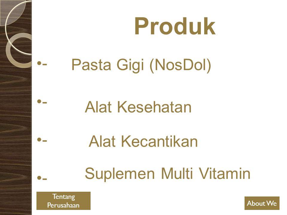 Produk - Pasta Gigi (NosDol) Alat Kesehatan Alat Kecantikan Suplemen Multi Vitamin About We Tentang Perusahaan