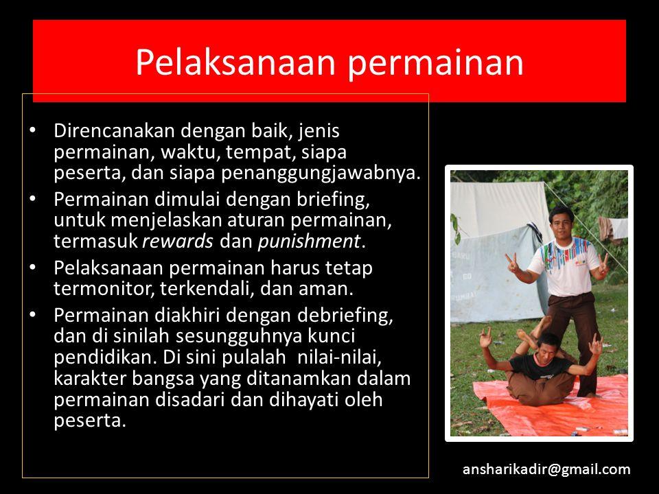 4.Permainan juga harus menghasilkan sesuatu yang bermanfaat (handicraft). 5.Permainan harus tetap dapat mengembangkan kecerdasan spiritual, emosional,