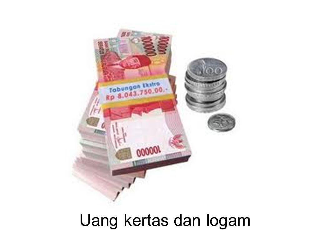 Uang kertas dan logam