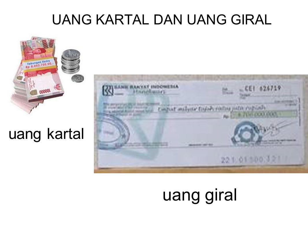 UANG KARTAL DAN UANG GIRAL uang kartal uang giral