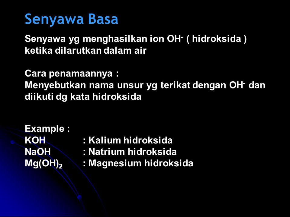 Senyawa Asam Senyawa gabungan H dengan atom – atom nonlogam lainnya. Cara penamaannya : Menggunakan awalan asam lalu diikuti dengan nama pasangannya d