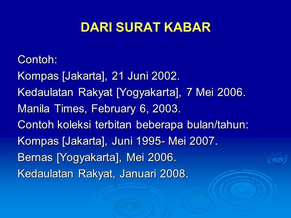 DARI SURAT KABAR Contoh: Kompas [Jakarta], 21 Juni 2002. Kedaulatan Rakyat [Yogyakarta], 7 Mei 2006. Manila Times, February 6, 2003. Contoh koleksi te