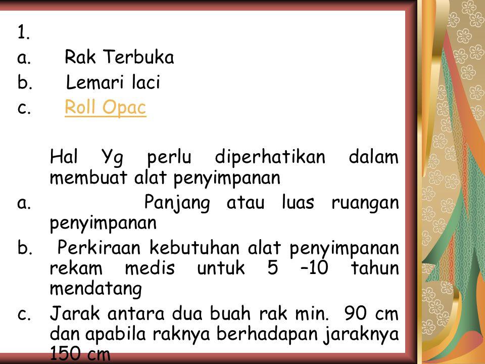 1.Alat Penyimpanan a. Rak Terbuka b. Lemari laci c.