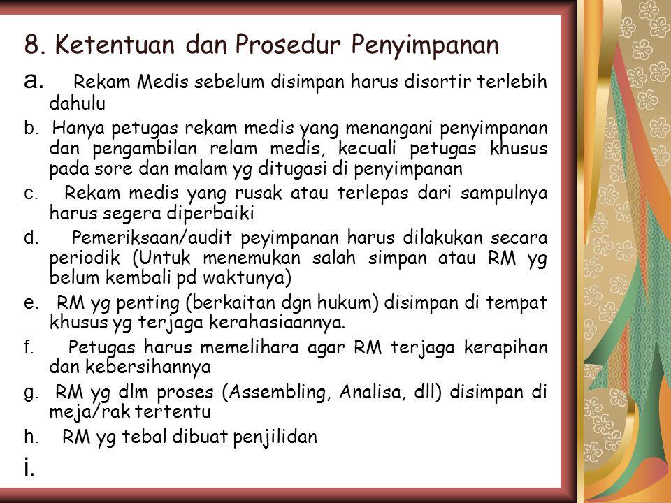 8.Ketentuan dan Prosedur Penyimpanan a.