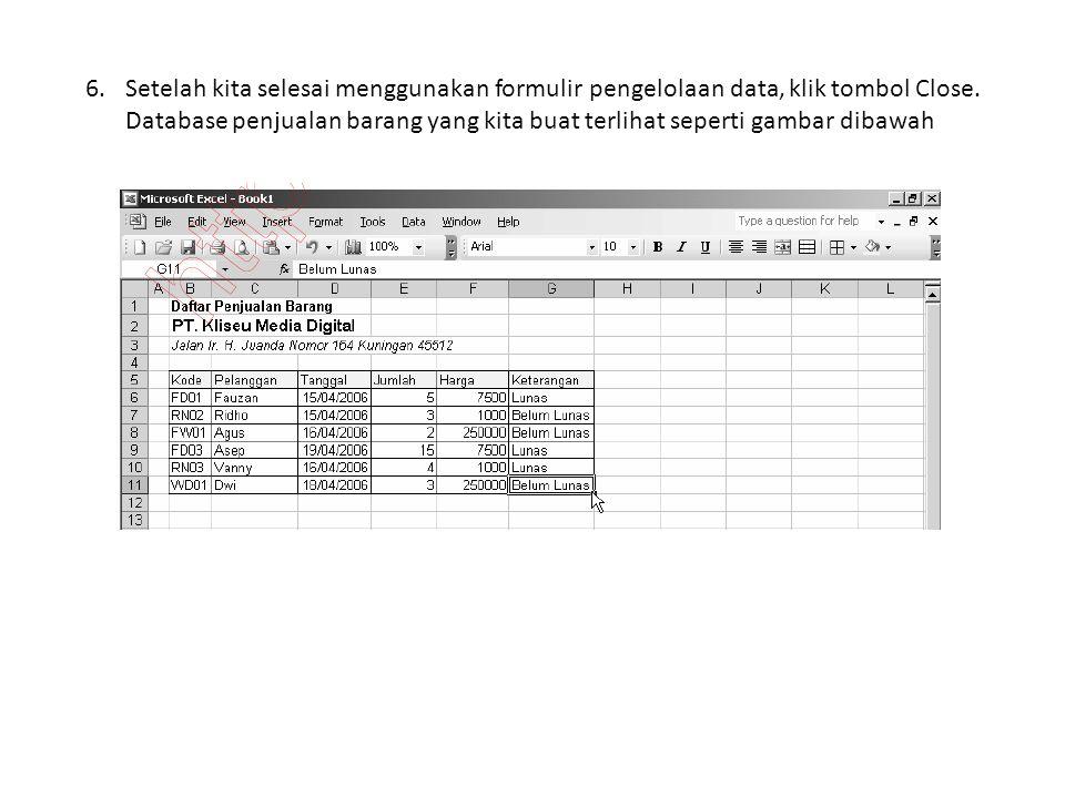 6.Setelah kita selesai menggunakan formulir pengelolaan data, klik tombol Close. Database penjualan barang yang kita buat terlihat seperti gambar diba