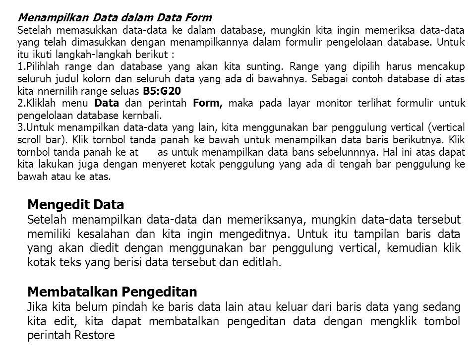 Menampilkan Data dalam Data Form Setelah memasukkan data-data ke dalam database, mungkin kita ingin memeriksa data-data yang telah dimasukkan dengan m