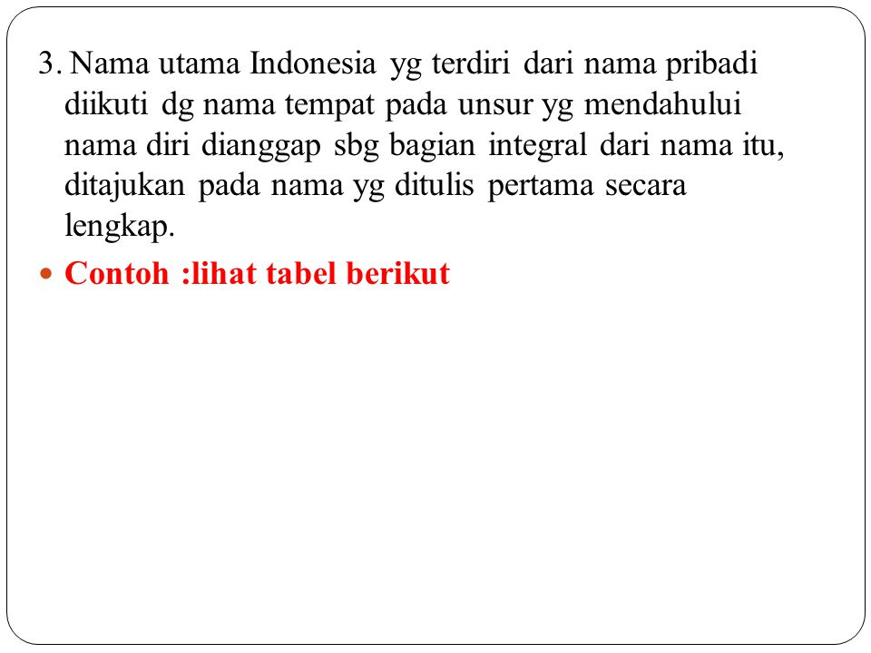 NAMAKATA UTAMA / BENTUK TAJUK Abdullah Udjung Buloh Mohmmad Daud Beureuh Abubakar Aceh