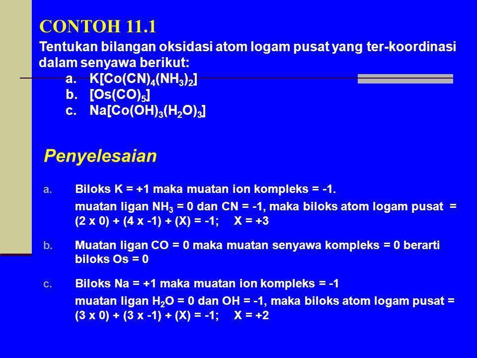 Penyelesaian a. Biloks K = +1 maka muatan ion kompleks = -1. muatan ligan NH 3 = 0 dan CN = -1, maka biloks atom logam pusat = (2 x 0) + (4 x -1) + (X