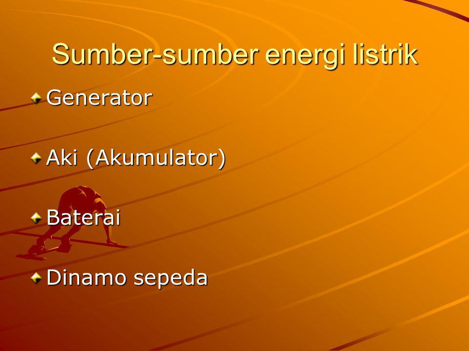 Sumber-sumber energi listrik Generator Aki (Akumulator) Baterai Dinamo sepeda