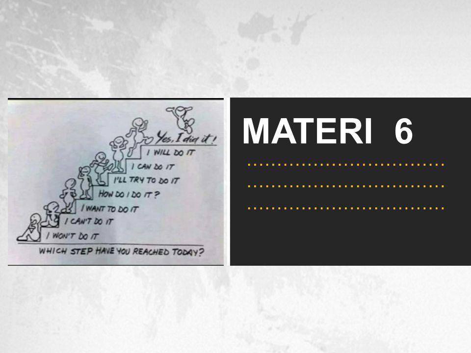 MATERI 6 …………………………… …………………………… ……………………………