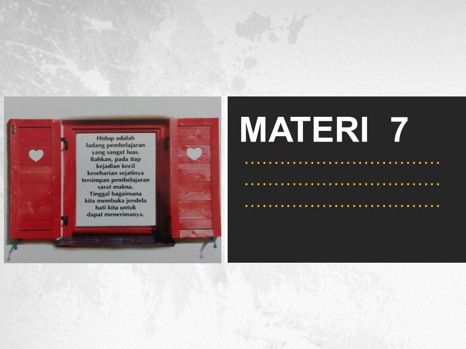 MATERI 7 …………………………… …………………………… ……………………………