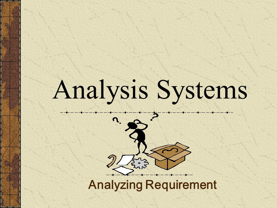 Analysis Systems Analyzing Requirement
