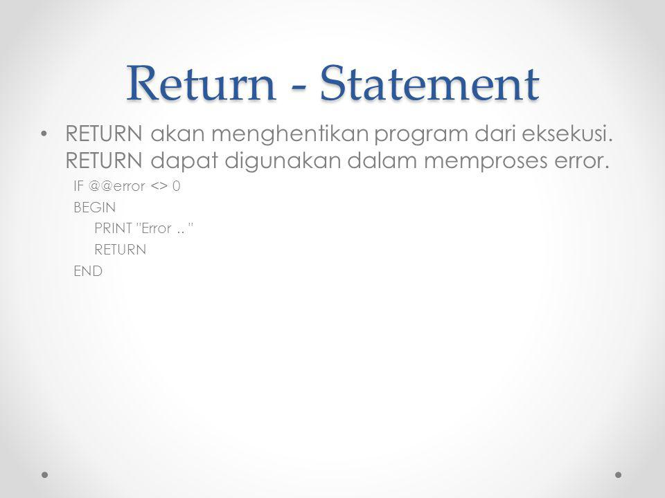 Return - Statement RETURN akan menghentikan program dari eksekusi.