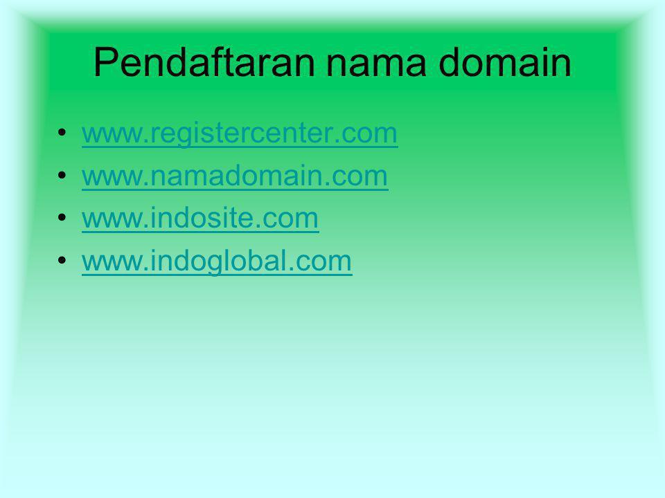 Pendaftaran nama domain www.registercenter.com www.namadomain.com www.indosite.com www.indoglobal.com
