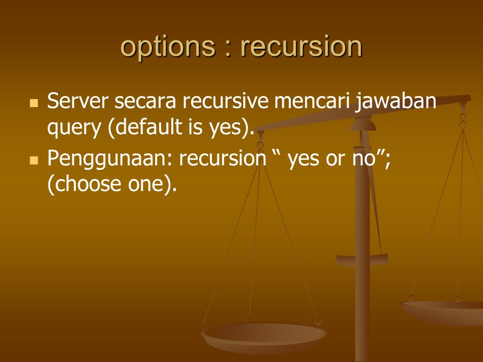 options : recursion Server secara recursive mencari jawaban query (default is yes).
