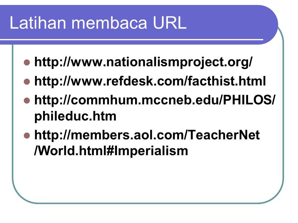 Penjelasan tentang alamat URL : Penulisan URL tidak boleh salah, sebab alamat situs merupakan case sensitive termasuk di dalamnya penulisan alamat tidak pernah dipisahkan (tidak menggunakan spasi), dan diakhir penulisan tidak digunakan titik (dot).