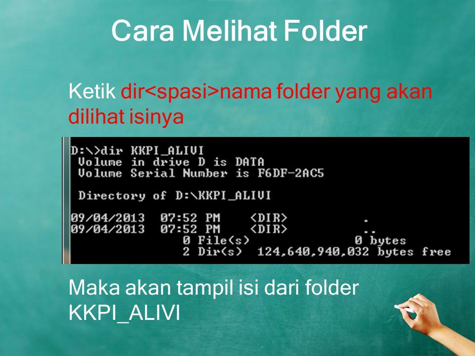 Cara Melihat Folder Ketik dir nama folder yang akan dilihat isinya Maka akan tampil isi dari folder KKPI_ALIVI