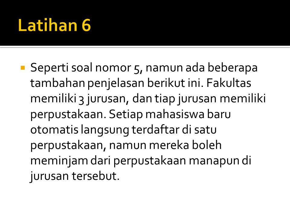  Seperti soal nomor 5, namun ada beberapa tambahan penjelasan berikut ini.