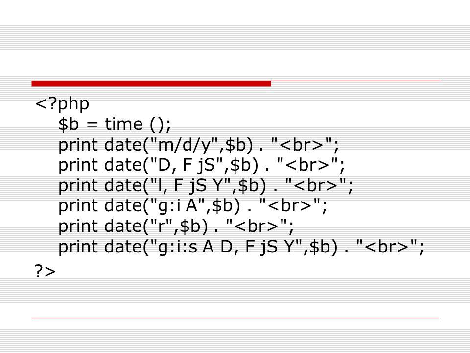 ; print date( D, F jS ,$b). ; print date( l, F jS Y ,$b).