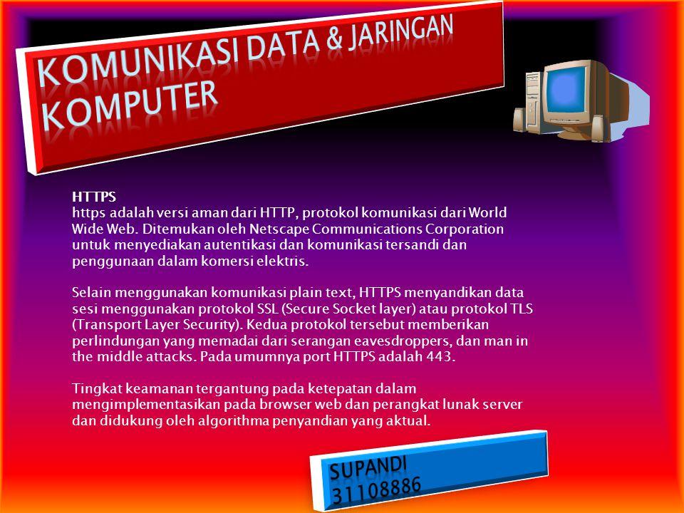 HTTPS https adalah versi aman dari HTTP, protokol komunikasi dari World Wide Web. Ditemukan oleh Netscape Communications Corporation untuk menyediakan