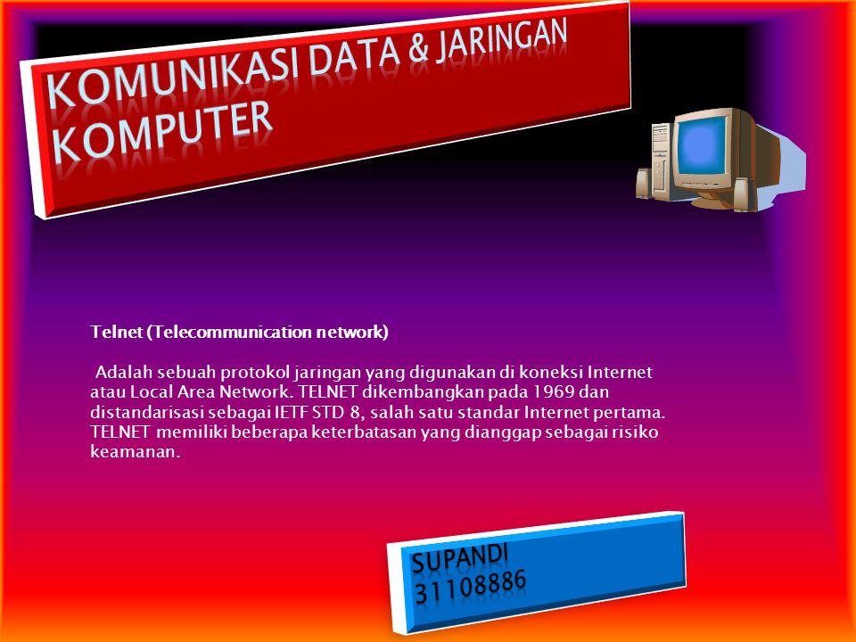 Telnet (Telecommunication network) Adalah sebuah protokol jaringan yang digunakan di koneksi Internet atau Local Area Network. TELNET dikembangkan pad