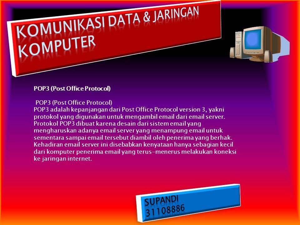 POP3 (Post Office Protocol) POP3 (Post Office Protocol) POP3 adalah kepanjangan dari Post Office Protocol version 3, yakni protokol yang digunakan unt
