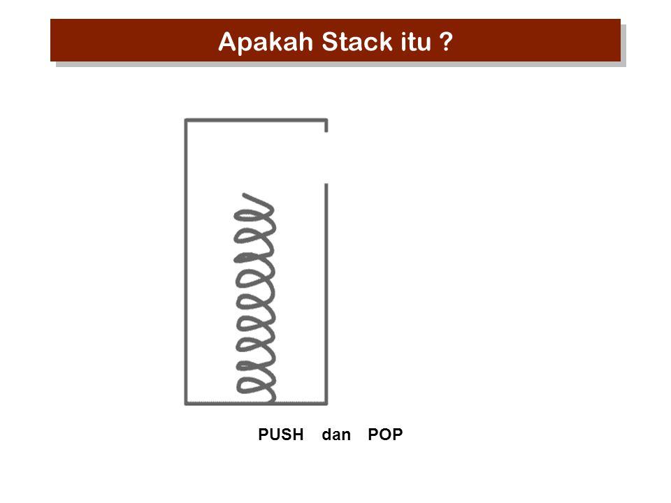 PUSH dan POP Apakah Stack itu ?