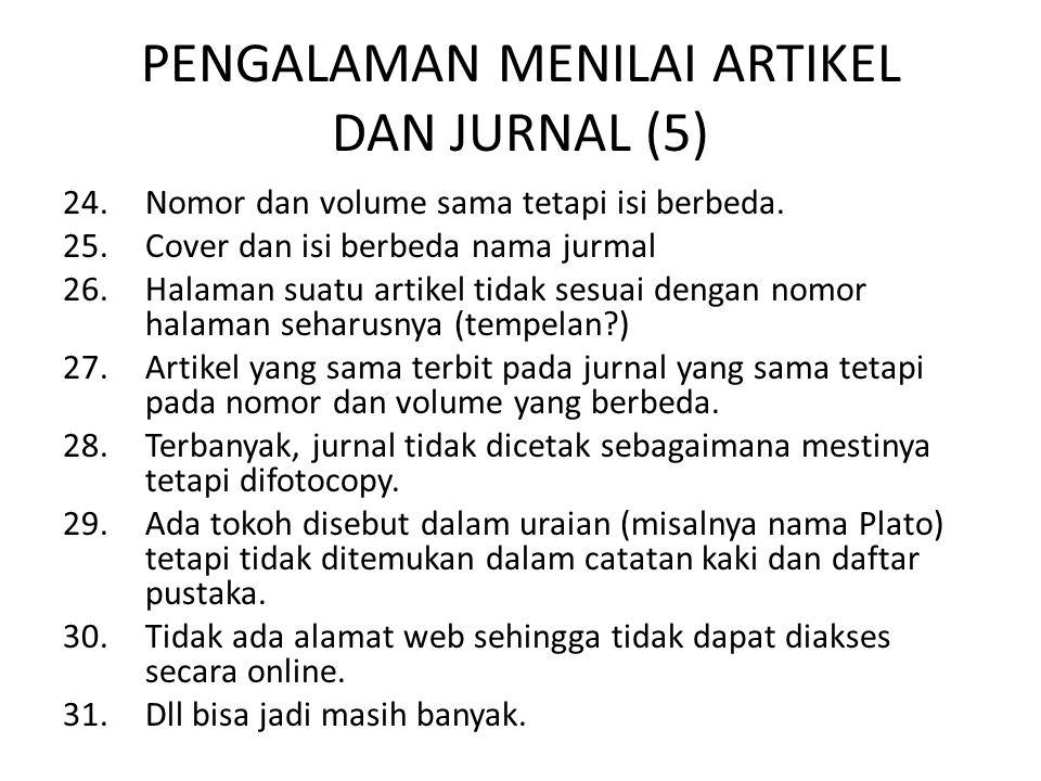 PENGALAMAN MENILAI ARTIKEL DAN JURNAL (5) 24.Nomor dan volume sama tetapi isi berbeda. 25.Cover dan isi berbeda nama jurmal 26.Halaman suatu artikel t
