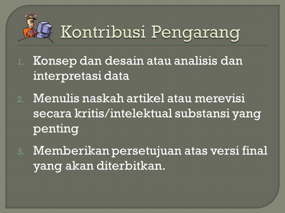 1.Konsep dan desain atau analisis dan interpretasi data 2.
