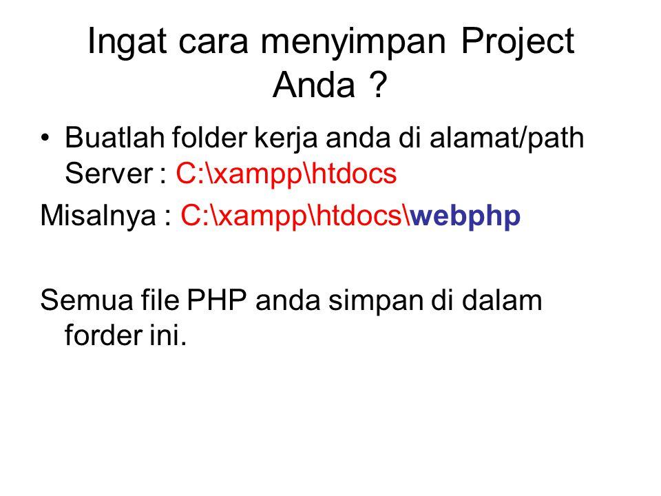 Ingat cara menyimpan Project Anda .