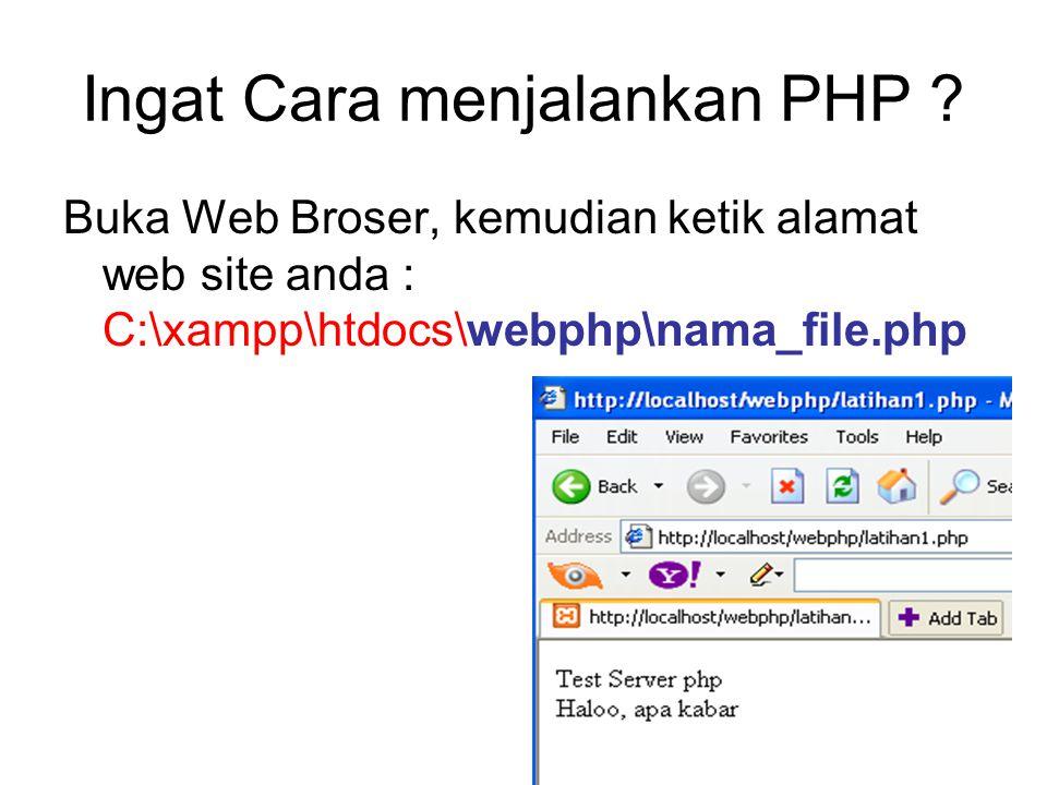 Ingat Cara menjalankan PHP .