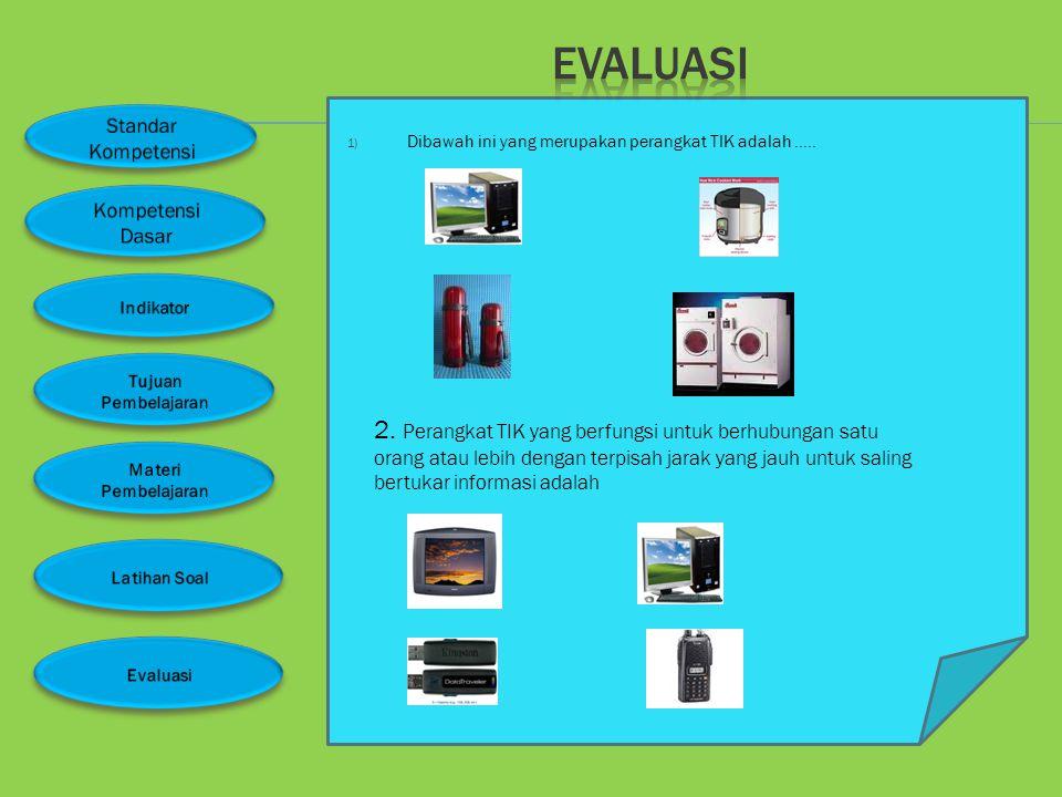 1. Sebutkan perangkat TIK minimalBerbagai macam contoh perangkat TIK 3 ?Berbagai macam contoh perangkat TIK 2.Pengertian perangkat tik Tuliskan Penger