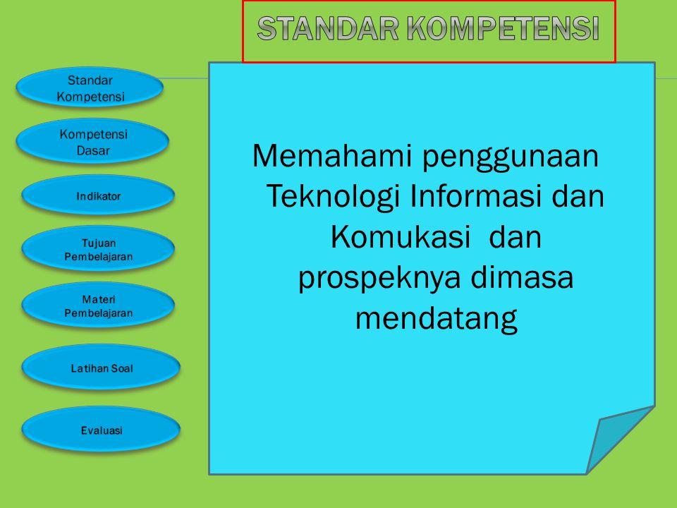 Mengidentifikasi berbagai peralatan Teknologi Informasi dan Komukasi