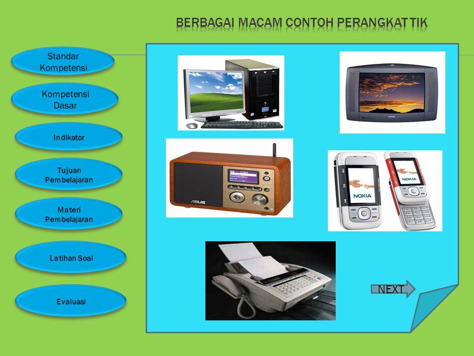 1. Dalam bidang telekomunikasi 2. Dalam bidang teknologi informasi 3. Dalam bidang elektronika NEXT