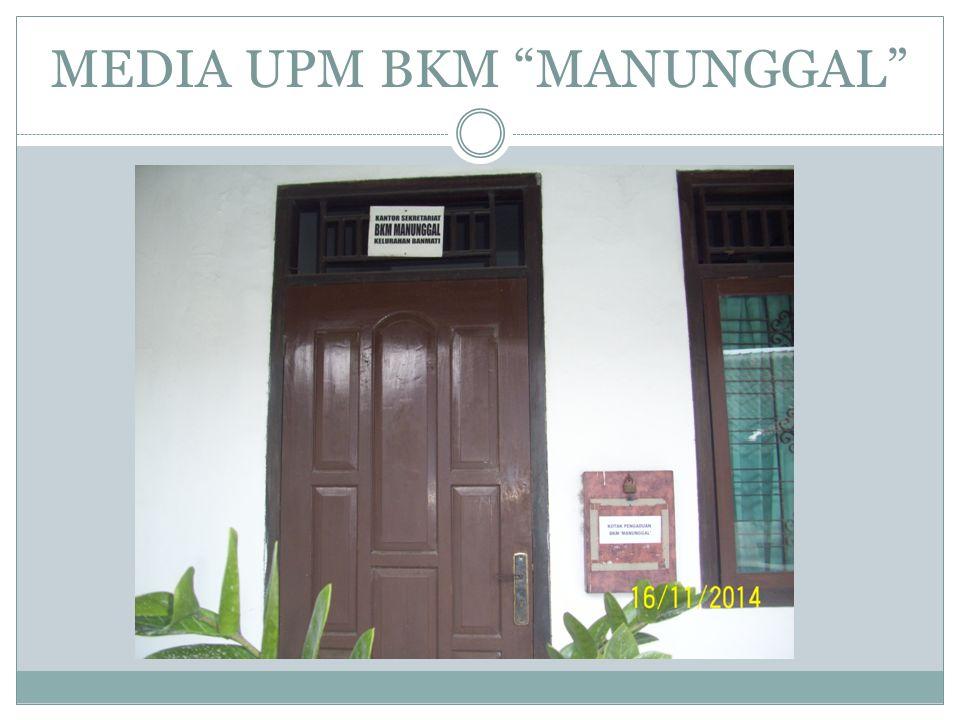 "MEDIA UPM BKM ""MANUNGGAL"""