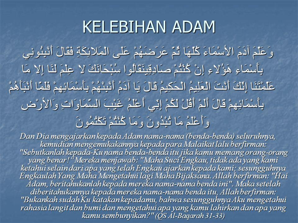 DOA ADAM DAN HAWA قَالا رَبَّنَا ظَلَمْنَا أَنْفُسَنَا وَإِنْ لَمْ تَغْفِرْ لَنَا وَتَرْحَمْنَا لَنَكُونَنَّ مِنَ الْخَاسِرِينَ Keduanya berkata: Ya Tuhan kami, kami telah menganiaya diri kami sendiri, dan jika Engkau tidak mengampuni kami dan memberi rahmat kepada kami, niscaya pastilah kami termasuk orang-orang yang merugi .(QS Al-A'raaf 23)