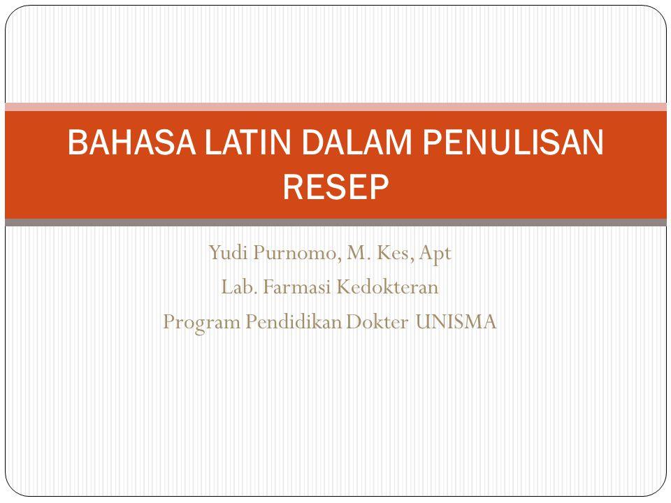 BAHASA LATIN DALAM RESEP Bahasa latin digunakan untuk penulisan : 1.