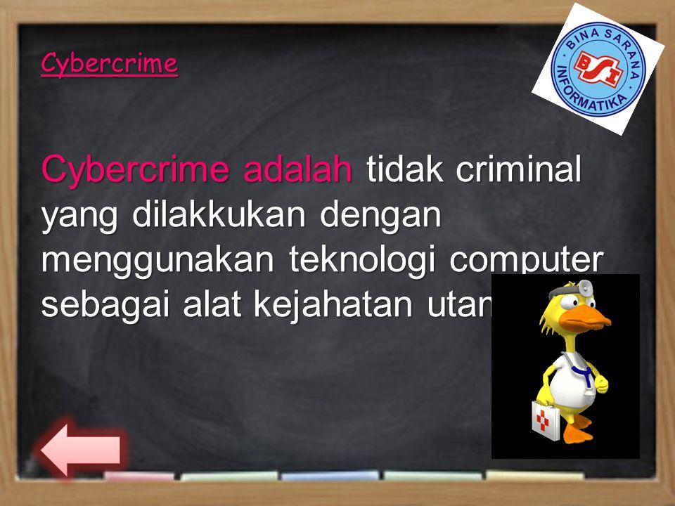Cybercrime Cybercrime adalah tidak criminal yang dilakkukan dengan menggunakan teknologi computer sebagai alat kejahatan utama Cybercrime adalah tidak