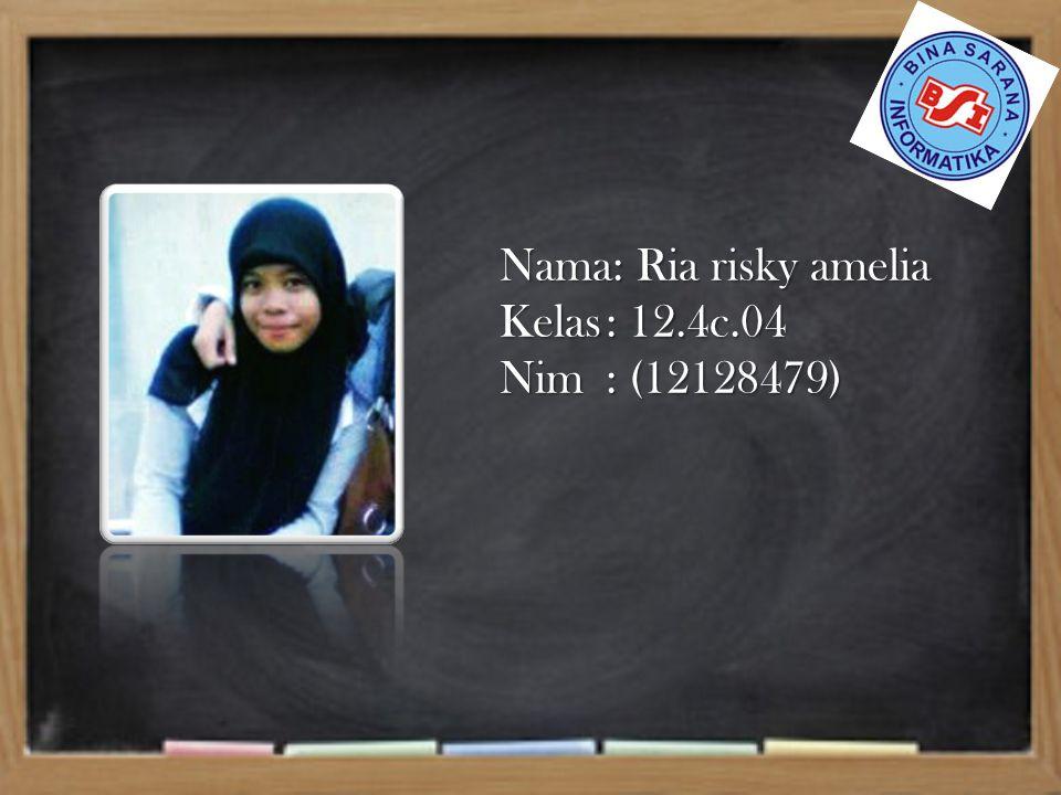 Nama: Ria risky amelia Kelas: 12.4c.04 Nim: (12128479)