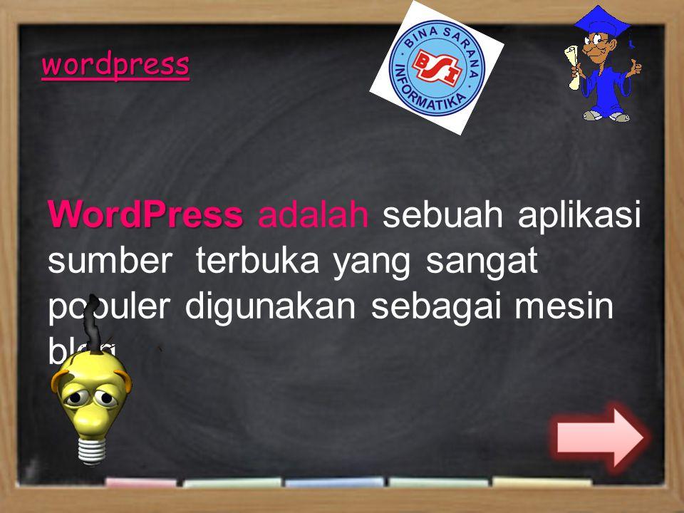 wordpress WordPress WordPress adalah sebuah aplikasi sumber terbuka yang sangat populer digunakan sebagai mesin blog
