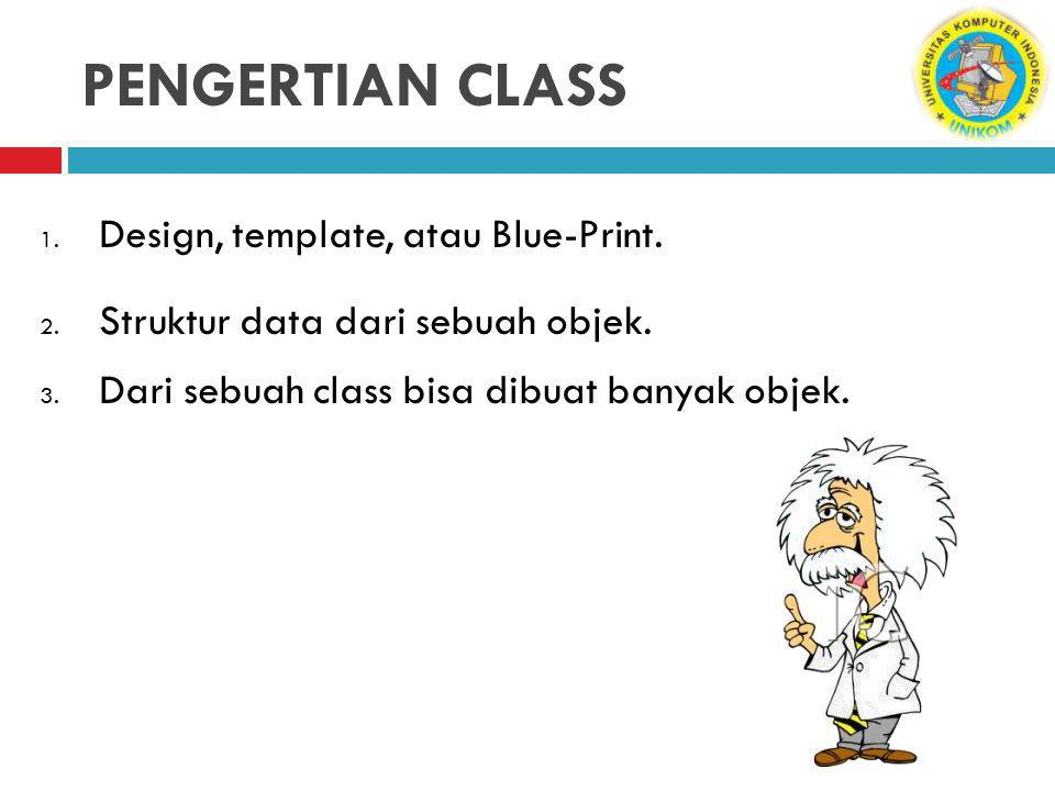 PENGERTIAN CLASS 1. Design, template, atau Blue-Print.